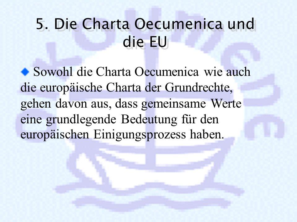 Die Charta bekräftigt, dass die Herausforderungen im zusammenwachsenden Europa eine Aufgabe für Menschen aller Konfessionen bedeuten, denen sich die K