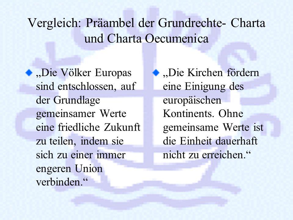5. Die Charta Oecumenica und die EU 5. Die Charta Oecumenica und die EU Sowohl die Charta Oecumenica wie auch die europäische Charta der Grundrechte,
