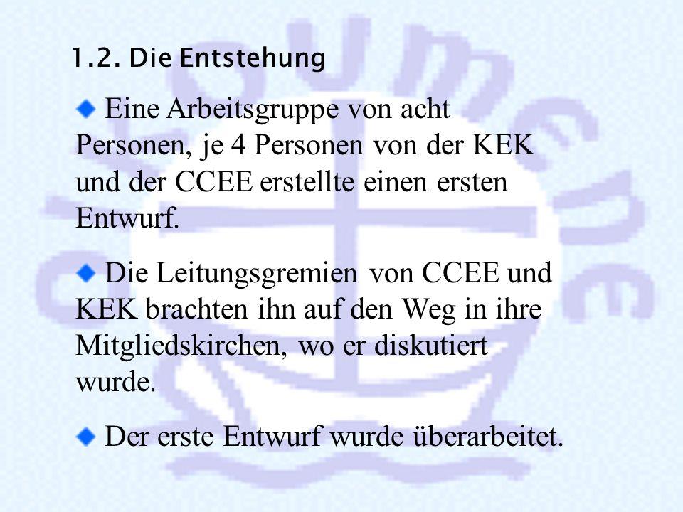 1. Die Geschichte der Charta 1. Die Geschichte der Charta 1.1. Der Auftrag 1997 fand in Graz die 2. Europäische Ökumenische Versammlung mit dem Thema