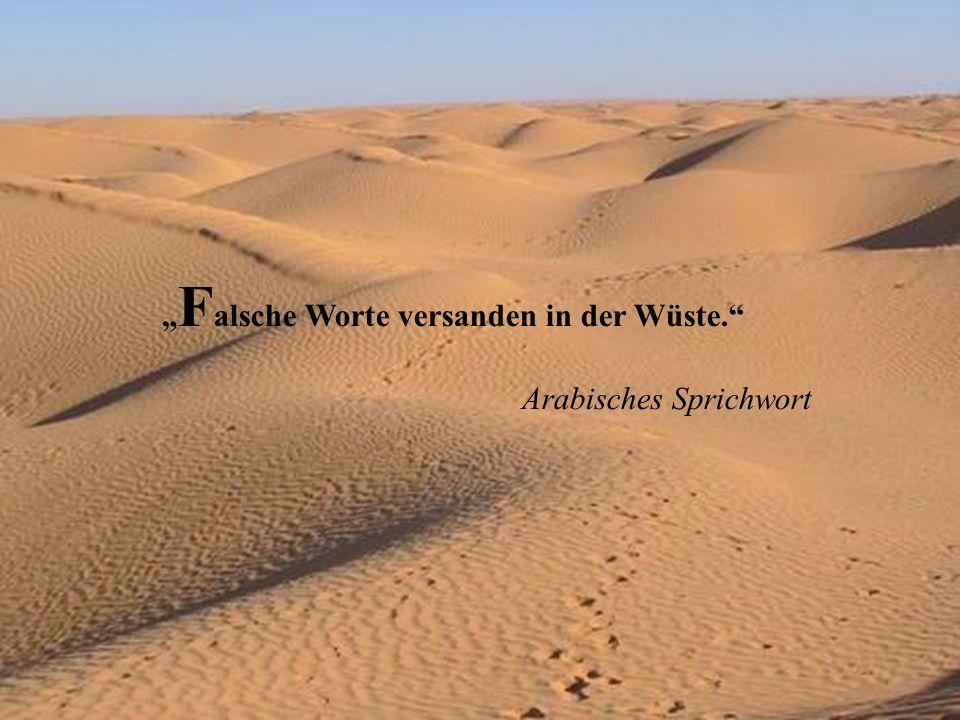 Ein arabisches Sprichwort.Kulturabhängige Metaphorik.