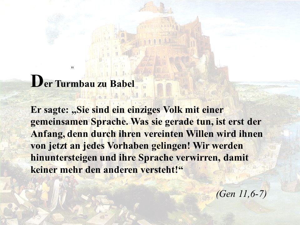 So, wie es auch bei den meisten anderen Kulturen der Fall ist, bietet auch die Bibel mit dem Turmbau zu Babel eine Erklärung für die vielen Sprachen, die auf der Welt existieren.
