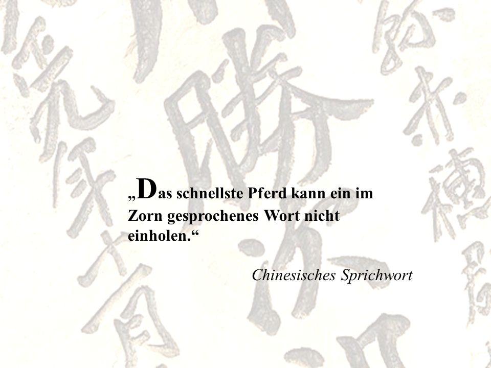 Chinesisches Sprichwort.