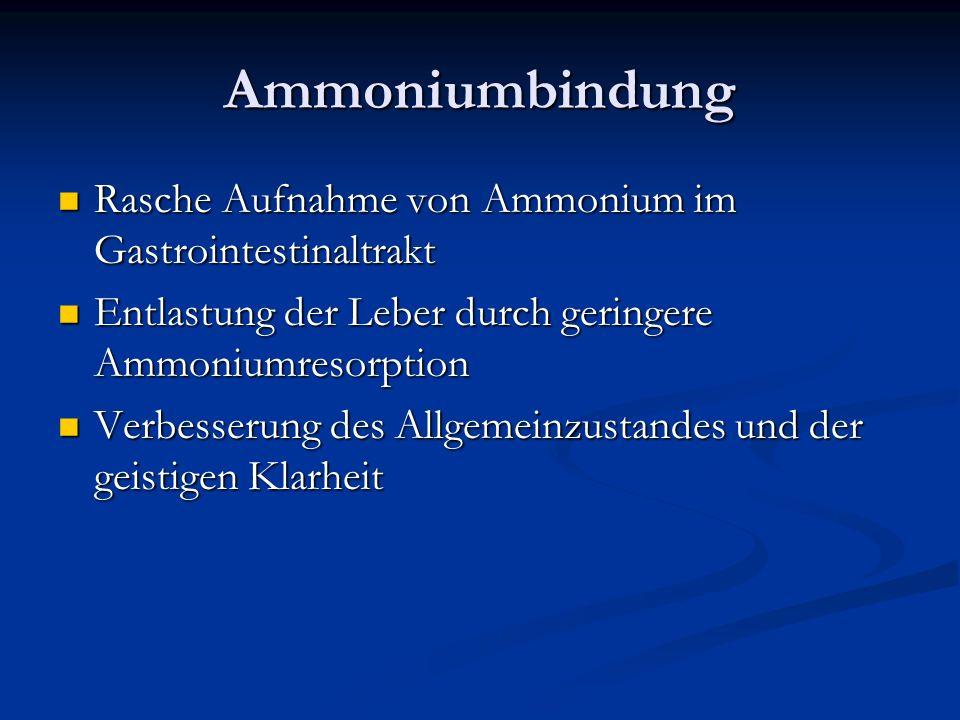 Ammoniumbindung Rasche Aufnahme von Ammonium im Gastrointestinaltrakt Rasche Aufnahme von Ammonium im Gastrointestinaltrakt Entlastung der Leber durch
