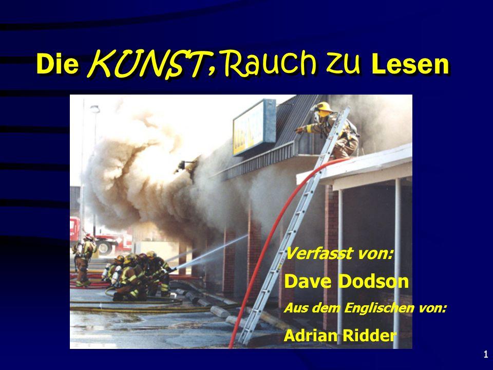 12 FA müssen feststellen können… In welchem Stadium sich der Brand befindet …In welchem Stadium sich der Brand befindet … Wird vom Raum Wärme absorbiert?Wird vom Raum Wärme absorbiert.