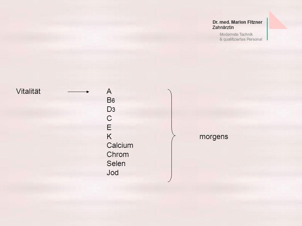 VitalitätA B 6 D 3 C E K morgens Calcium Chrom Selen Jod