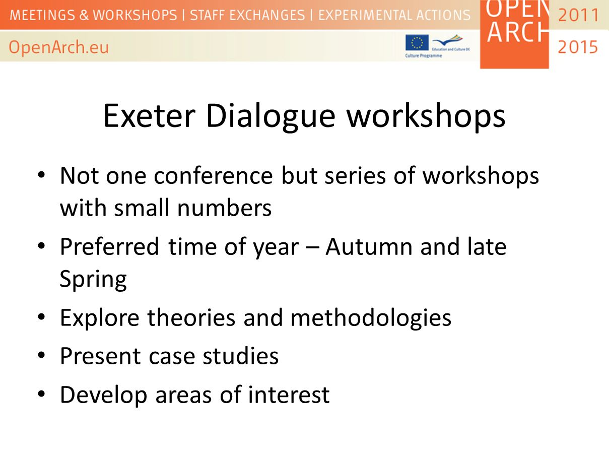 1 st Exeter Dialogue with Science Workshop Planning for these was begun with all Openarch partners in Modena in April where pedagogical and methodological issues were the preference designed as dialogue with science (Work Package 5) so methodologies and writing up issues covered.