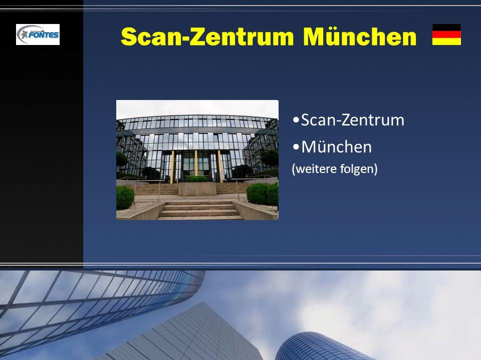Scan-Zentrum München Scan-Zentrum München (weitere folgen)