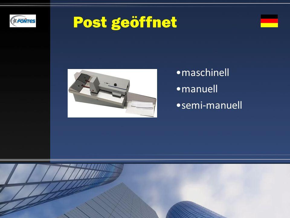 Post geöffnet maschinell manuell semi-manuell