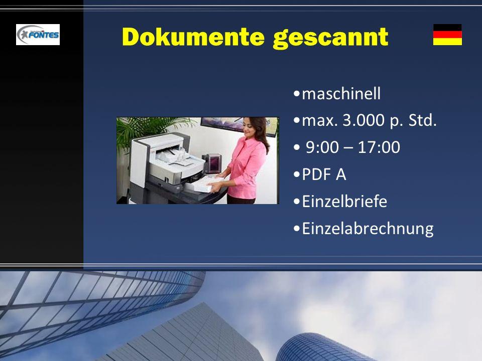 Dokumente gescannt maschinell max. 3.000 p. Std. 9:00 – 17:00 PDF A Einzelbriefe Einzelabrechnung