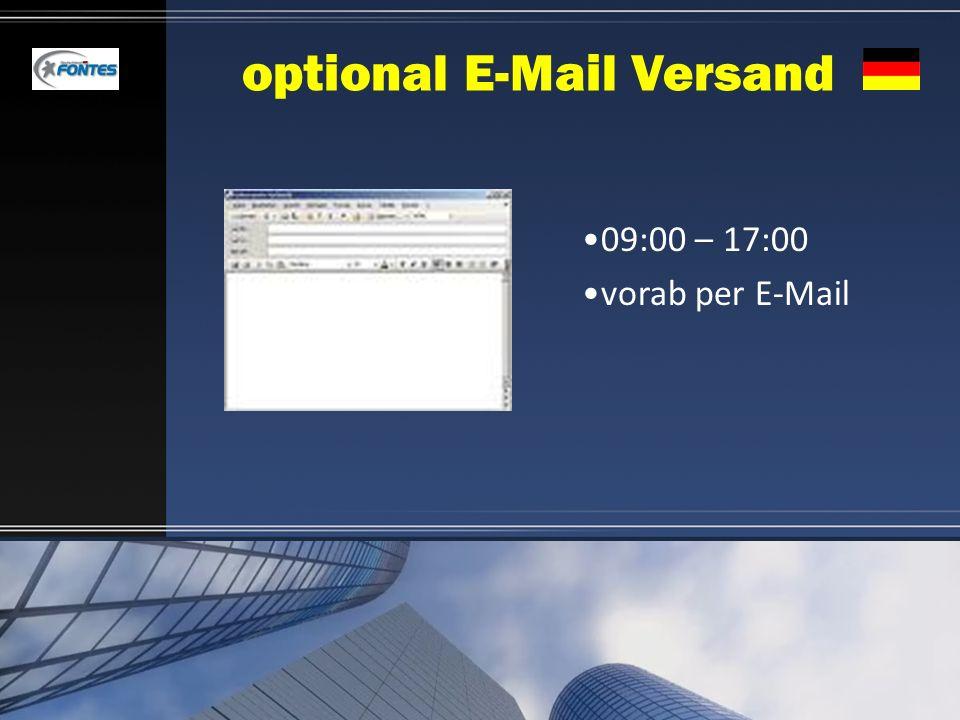 optional E-Mail Versand 09:00 – 17:00 vorab per E-Mail