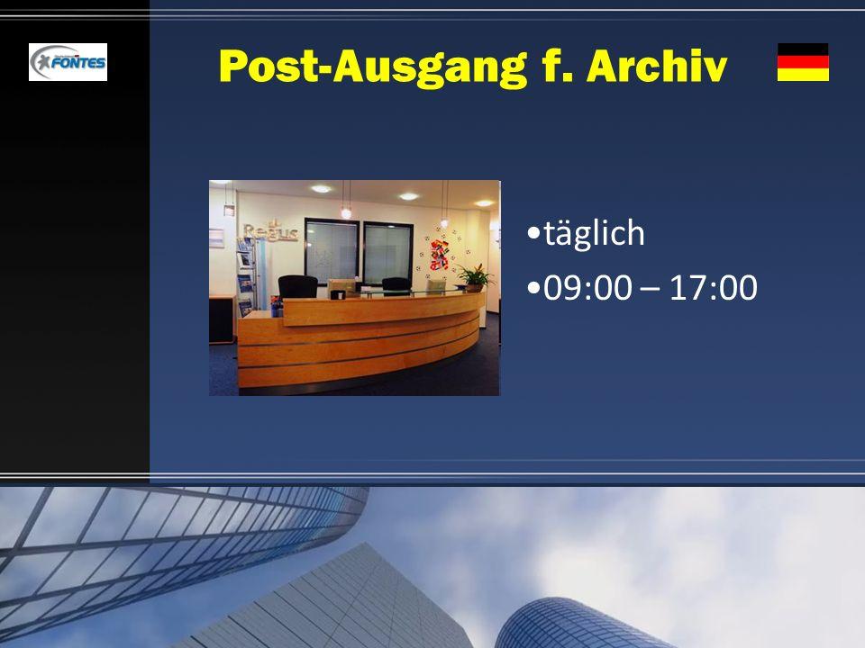 Post-Ausgang f. Archiv täglich 09:00 – 17:00