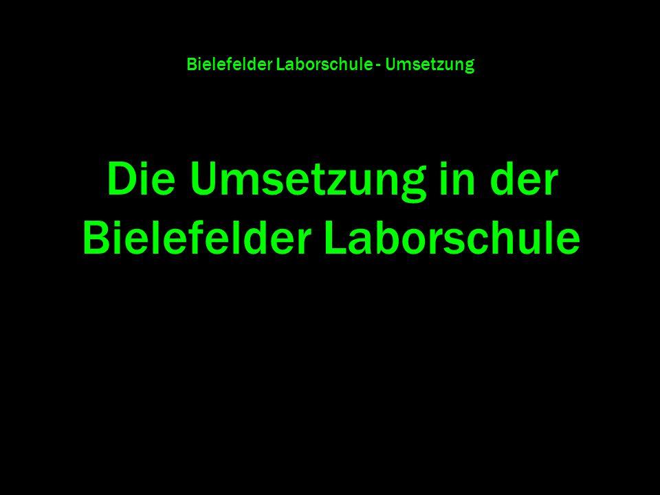 Bielefelder Laborschule - Umsetzung Die Umsetzung in der Bielefelder Laborschule