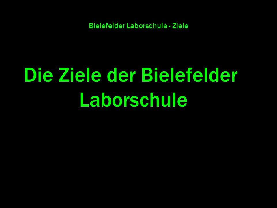 Bielefelder Laborschule - Ziele Die Ziele der Bielefelder Laborschule
