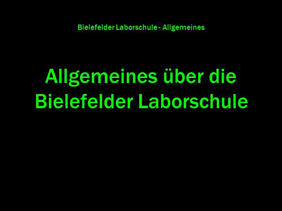 Bielefelder Laborschule - Allgemeines Allgemeines über die Bielefelder Laborschule