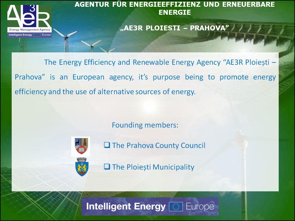 AGENTUR FÜR ENERGIEEFFIZIENZ UND ERNEUERBARE ENERGIE AE3R PLOIESTI – PRAHOVA