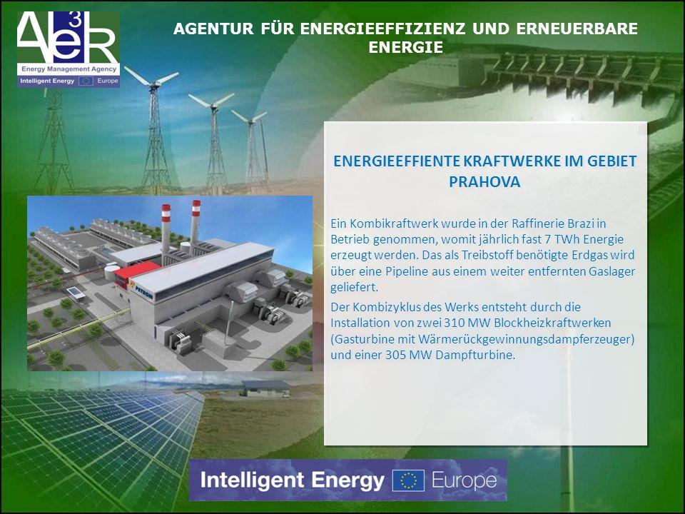 ENERGIEEFFIENTE KRAFTWERKE IM GEBIET PRAHOVA Ein Kombikraftwerk wurde in der Raffinerie Brazi in Betrieb genommen, womit jährlich fast 7 TWh Energie e