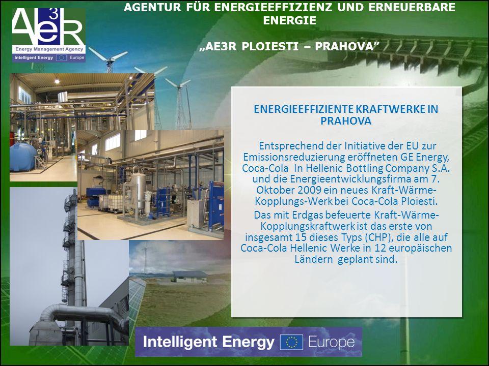 ENERGIEEFFIZIENTE KRAFTWERKE IN PRAHOVA Entsprechend der Initiative der EU zur Emissionsreduzierung eröffneten GE Energy, Coca-Cola In Hellenic Bottli