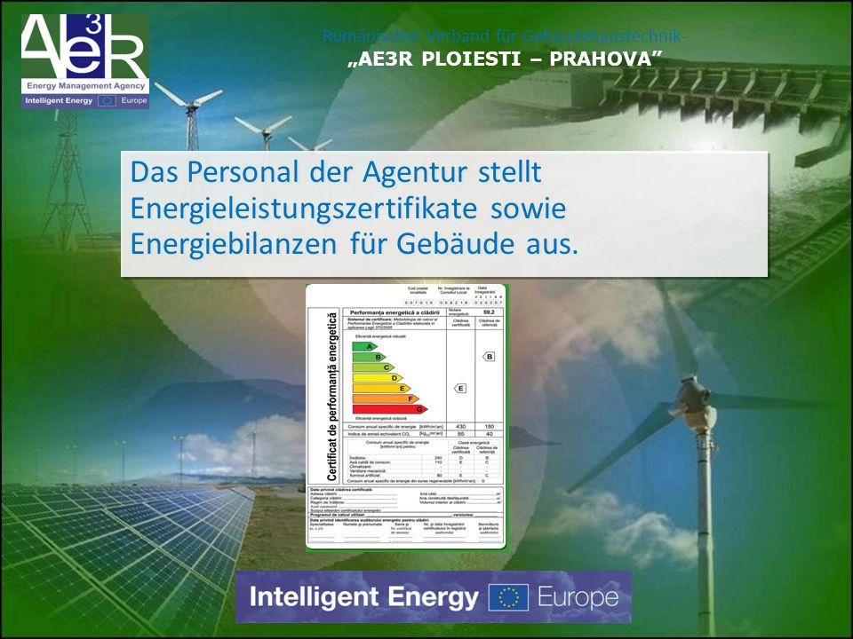 Das Personal der Agentur stellt Energieleistungszertifikate sowie Energiebilanzen für Gebäude aus. Rumänischer Verband für Gebäudehaustechnik- AE3R PL