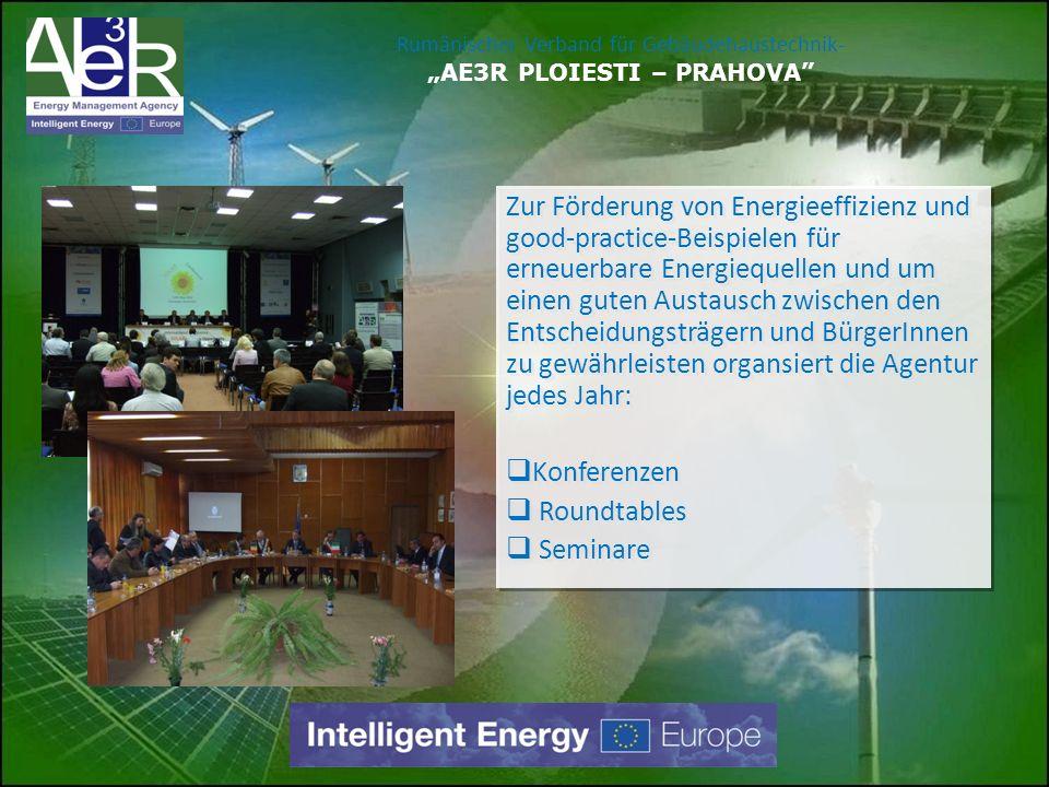 Zur Förderung von Energieeffizienz und good-practice-Beispielen für erneuerbare Energiequellen und um einen guten Austausch zwischen den Entscheidungs