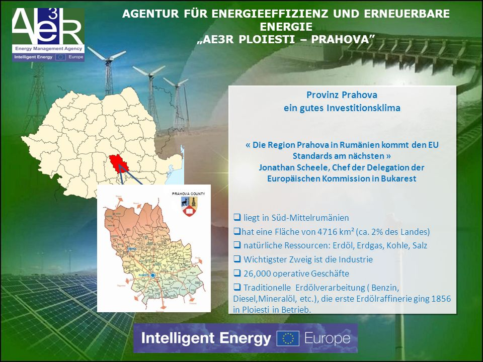 Provinz Prahova ein gutes Investitionsklima « Die Region Prahova in Rumänien kommt den EU Standards am nächsten » Jonathan Scheele, Chef der Delegatio