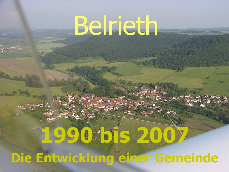 Belrieth 1990 bis 2007 Die Entwicklung einer Gemeinde