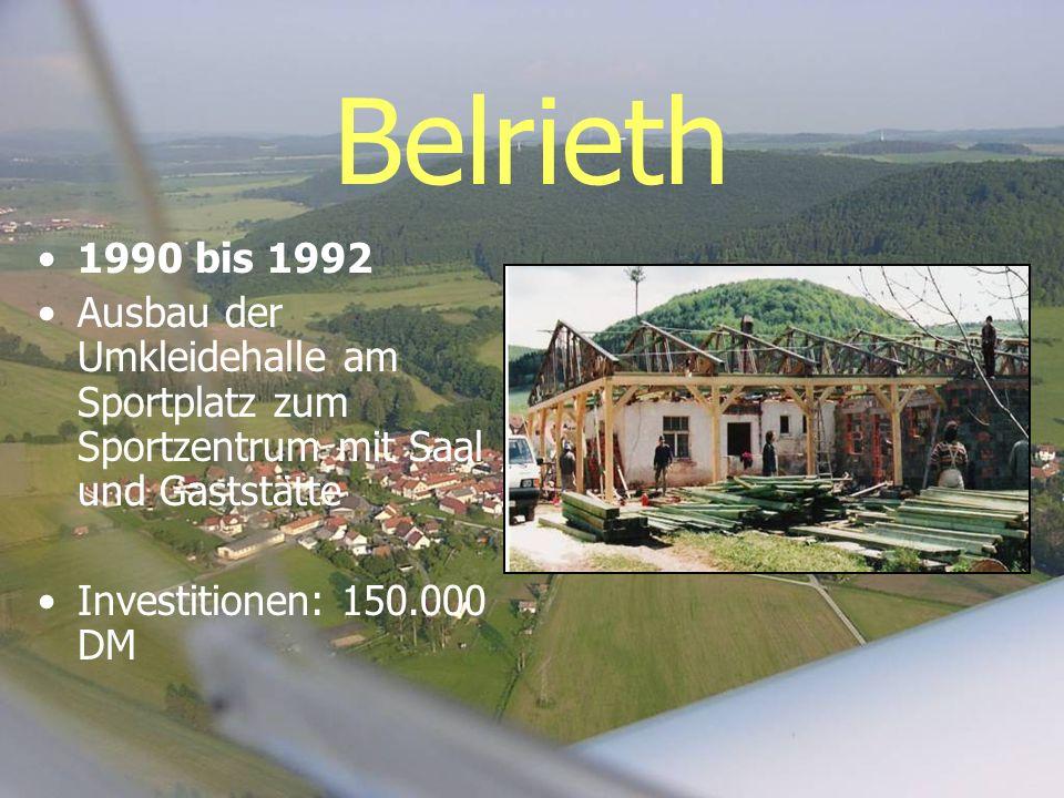Belrieth 1990 bis 1992 Ausbau der Umkleidehalle am Sportplatz zum Sportzentrum mit Saal und Gaststätte Investitionen: 150.000 DM