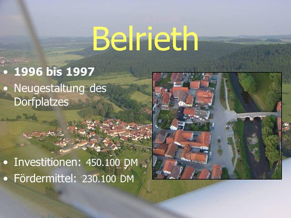 Belrieth 1996 bis 1997 Neugestaltung des Dorfplatzes Investitionen: 450.100 DM Fördermittel: 230.100 DM