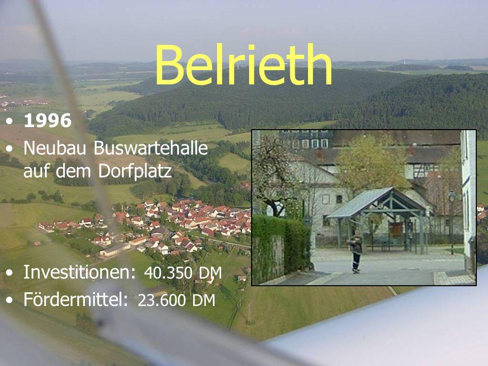 Belrieth 1996 Neubau Buswartehalle auf dem Dorfplatz Investitionen: 40.350 DM Fördermittel: 23.600 DM