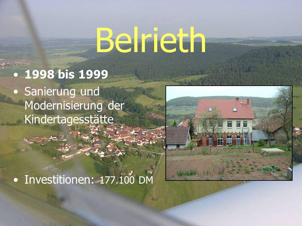 Belrieth 1998 bis 1999 Sanierung und Modernisierung der Kindertagesstätte Investitionen: 177.100 DM