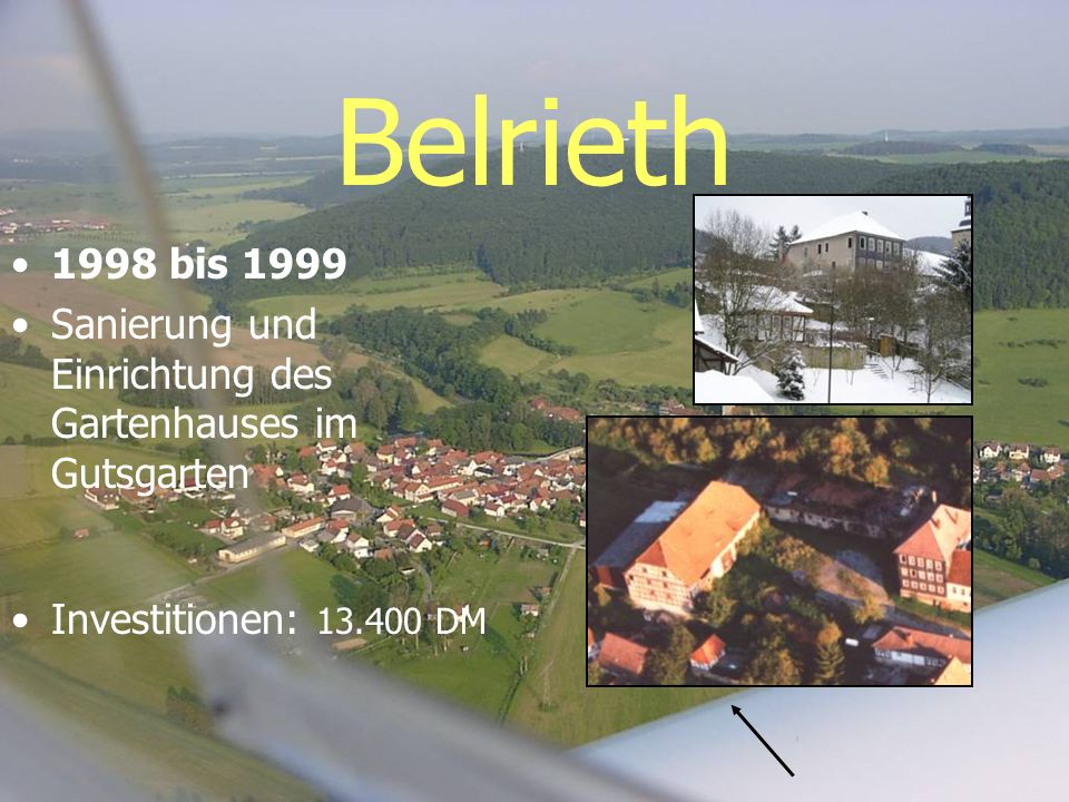 Belrieth 1998 bis 1999 Sanierung und Einrichtung des Gartenhauses im Gutsgarten Investitionen: 13.400 DM