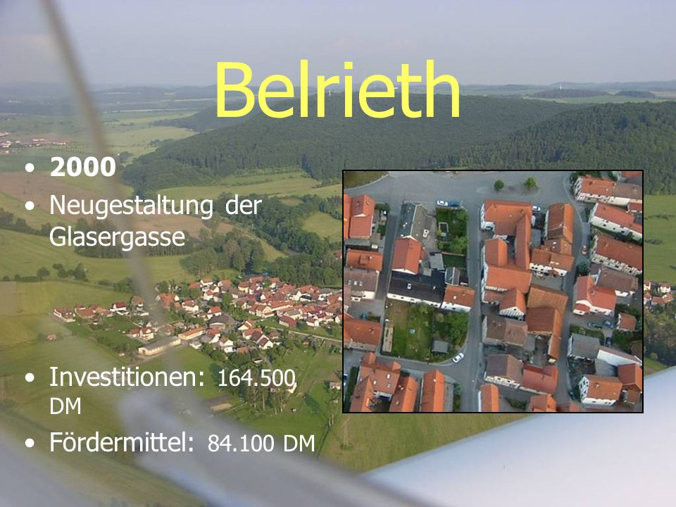 Belrieth 2000 Neugestaltung der Glasergasse Investitionen: 164.500 DM Fördermittel: 84.100 DM