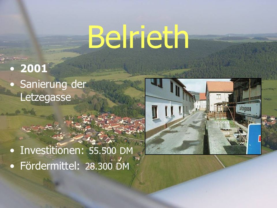 Belrieth 2001 Sanierung der Letzegasse Investitionen: 55.500 DM Fördermittel: 28.300 DM