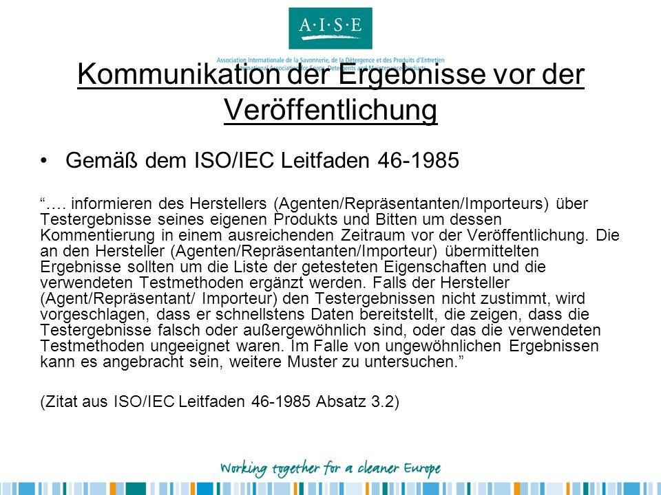 Kommunikation der Ergebnisse vor der Veröffentlichung Gemäß dem ISO/IEC Leitfaden 46-1985 …. informieren des Herstellers (Agenten/Repräsentanten/Impor