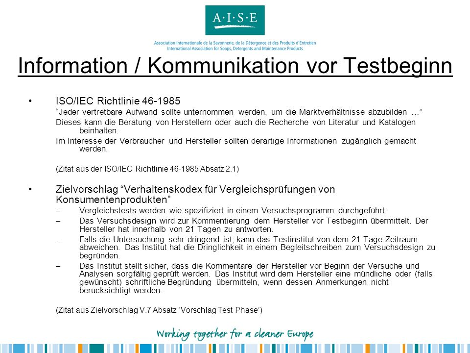 Information / Kommunikation vor Testbeginn ISO/IEC Richtlinie 46-1985 Jeder vertretbare Aufwand sollte unternommen werden, um die Marktverhältnisse ab