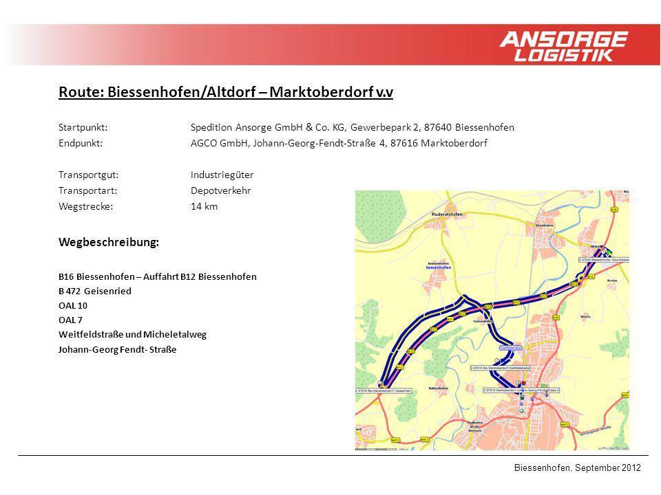 Biessenhofen, September 2012 Route: Biessenhofen/Altdorf – Marktoberdorf v.v Startpunkt: Spedition Ansorge GmbH & Co. KG, Gewerbepark 2, 87640 Biessen