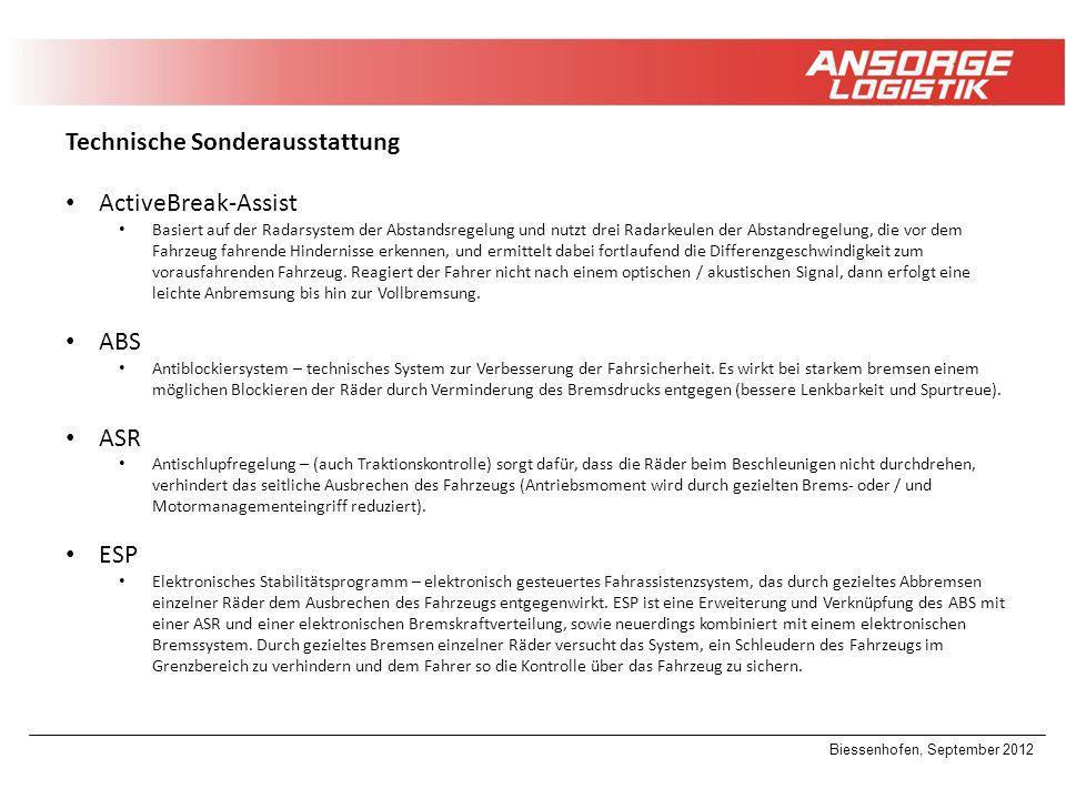Biessenhofen, September 2012 Technische Sonderausstattung ActiveBreak-Assist Basiert auf der Radarsystem der Abstandsregelung und nutzt drei Radarkeul