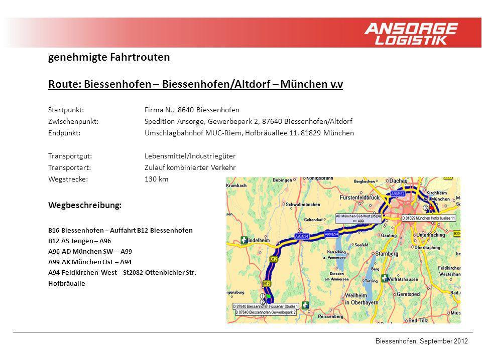 Biessenhofen, September 2012 genehmigte Fahrtrouten Route: Biessenhofen – Biessenhofen/Altdorf – München v.v Startpunkt: Firma N., 8640 Biessenhofen Z