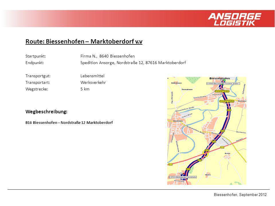Biessenhofen, September 2012 Route: Biessenhofen – Marktoberdorf v.v Startpunkt: Firma N., 8640 Biessenhofen Endpunkt:Spedition Ansorge, Nordstraße 12