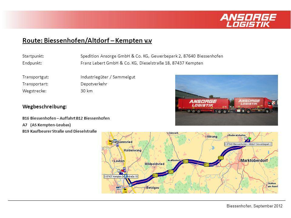 Biessenhofen, September 2012 Route: Biessenhofen/Altdorf – Kempten v.v Startpunkt: Spedition Ansorge GmbH & Co. KG, Gewerbepark 2, 87640 Biessenhofen