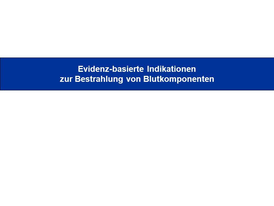Evidenz-basierte Indikationen zur Bestrahlung von Blutkomponenten