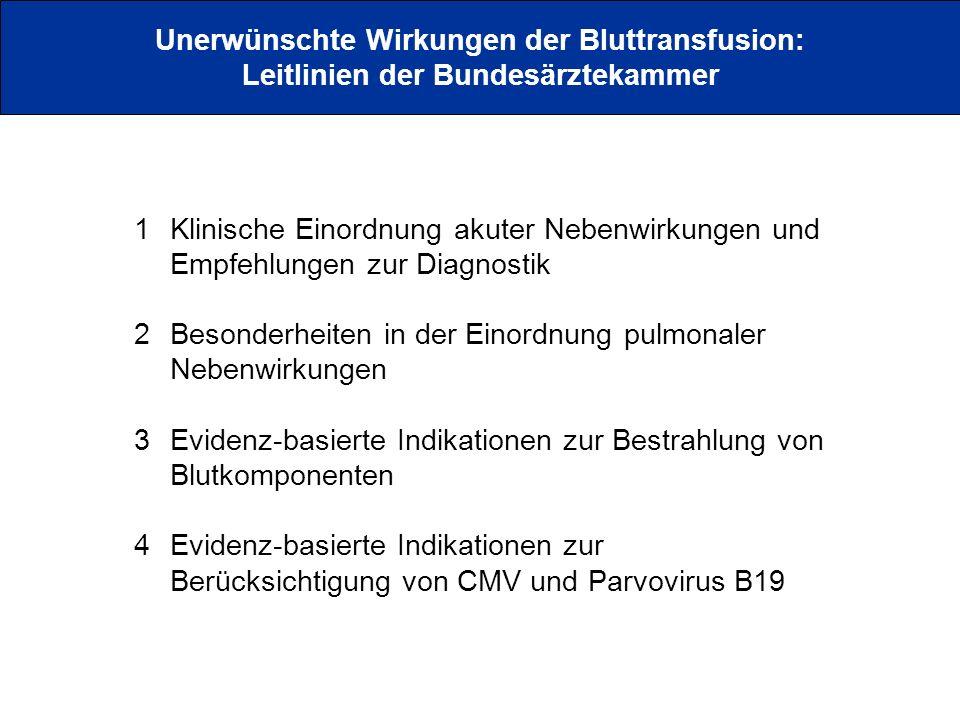 Unerwünschte Wirkungen der Bluttransfusion: Leitlinien der Bundesärztekammer 1Klinische Einordnung akuter Nebenwirkungen und Empfehlungen zur Diagnost
