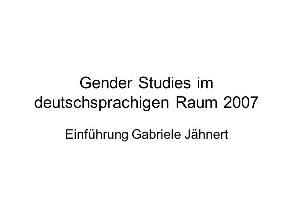 Gender Studies im deutschsprachigen Raum 2007 Einführung Gabriele Jähnert