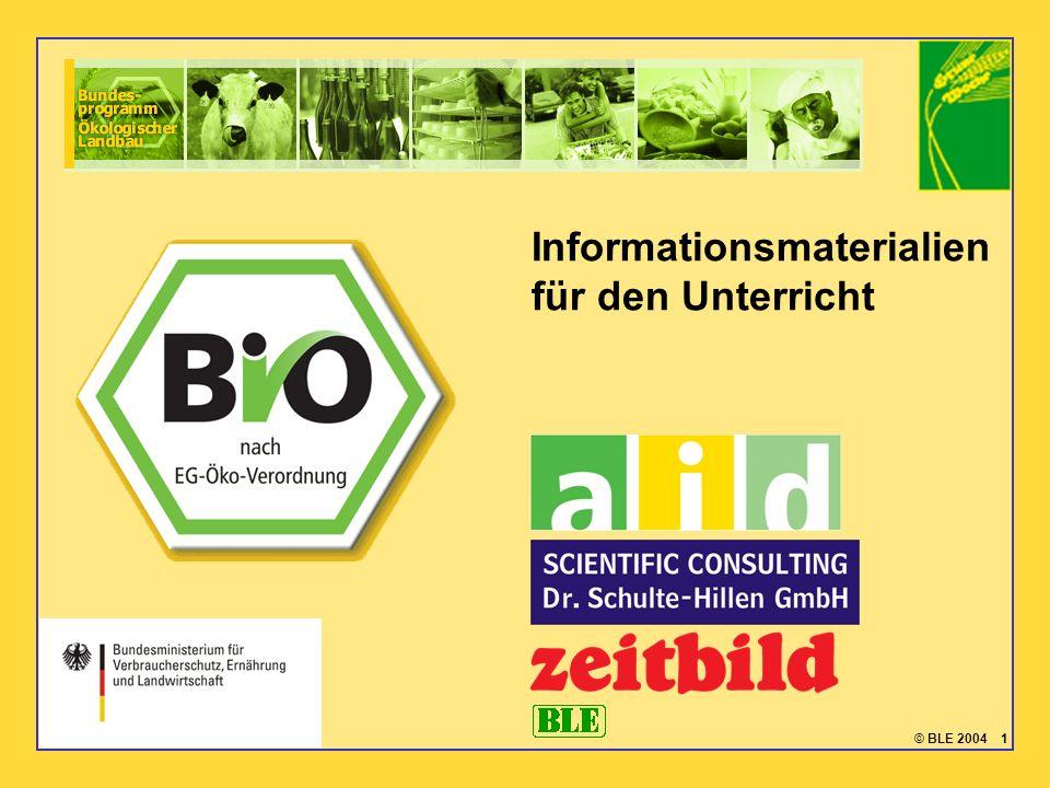 © BLE 2004 1 Informationsmaterialien für den Unterricht