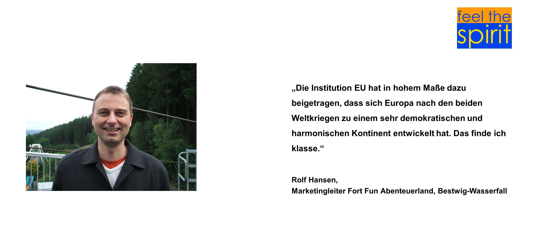 Die Institution EU hat in hohem Maße dazu beigetragen, dass sich Europa nach den beiden Weltkriegen zu einem sehr demokratischen und harmonischen Kont