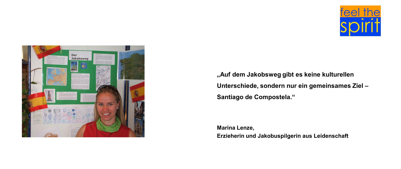 Auf dem Jakobsweg gibt es keine kulturellen Unterschiede, sondern nur ein gemeinsames Ziel – Santiago de Compostela. Marina Lenze, Erzieherin und Jako