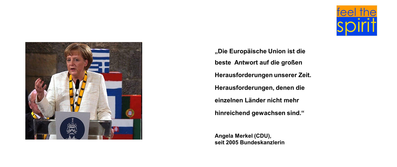Die Europäische Union ist die beste Antwort auf die großen Herausforderungen unserer Zeit. Herausforderungen, denen die einzelnen Länder nicht mehr hi