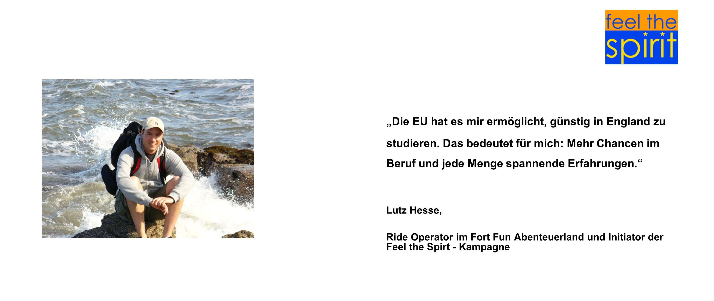 Die EU hat es mir ermöglicht, günstig in England zu studieren. Das bedeutet für mich: Mehr Chancen im Beruf und jede Menge spannende Erfahrungen. Lutz