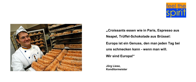 Croissants essen wie in Paris, Espresso aus Neapel, Trüffel-Schokolade aus Brüssel: Europa ist ein Genuss, den man jeden Tag bei uns schmecken kann -