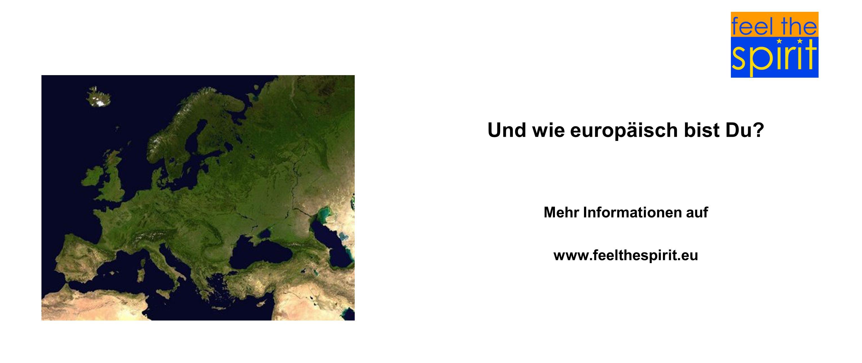 Und wie europäisch bist Du? Mehr Informationen auf www.feelthespirit.eu