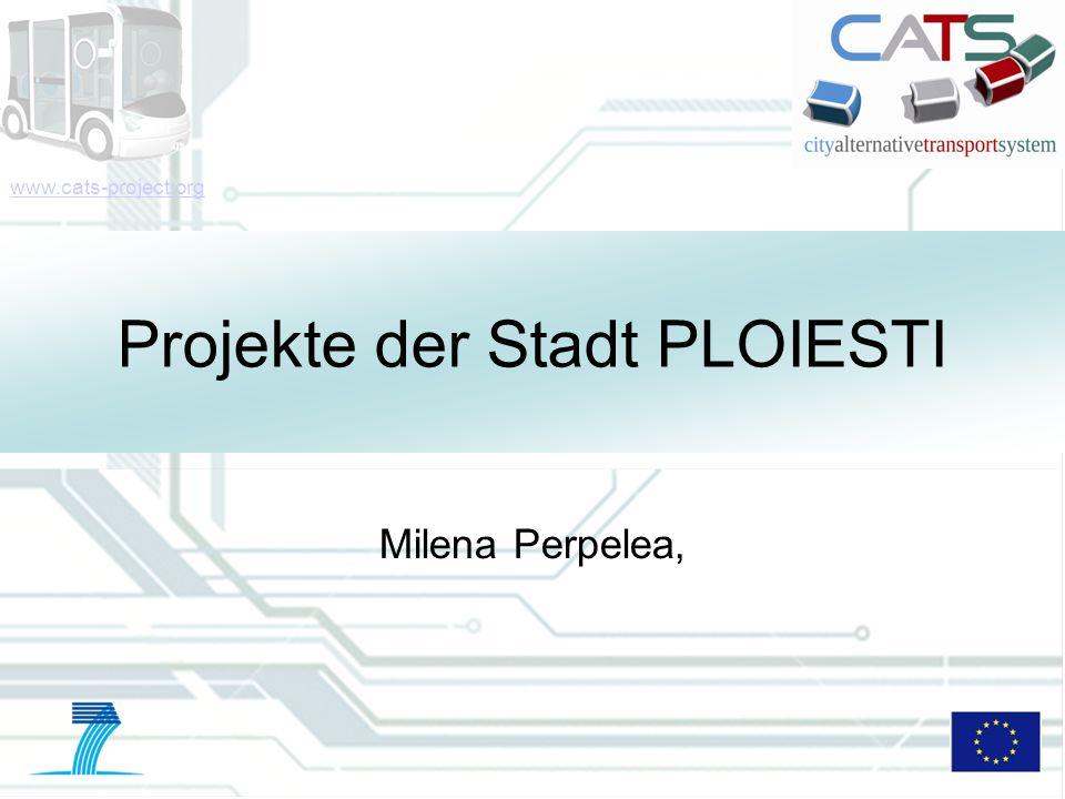 12 DD/MM/YYYY CATS - Type of meeting - Place 12 Zukünftige Transportprojekte Folgende Projekte sollen in den Integrativen Entwicklungsplan für die Erweiterung von Ploiesti inkludiert werden: 1.